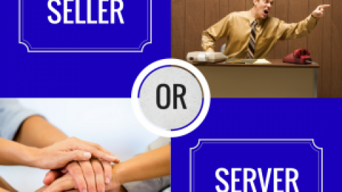 Are You Selling or Are You Serving?