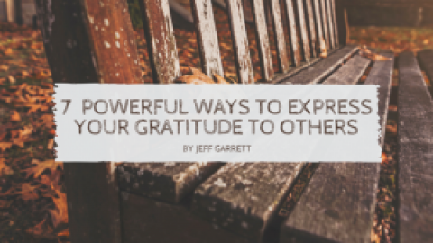 7  Powerful Ways to Express Your Gratitude to Others